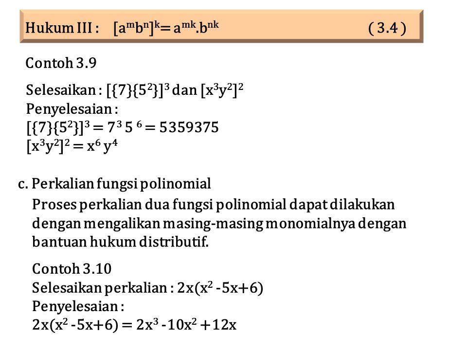 Hukum III : [ambn]k= amk.bnk ( 3.4 )